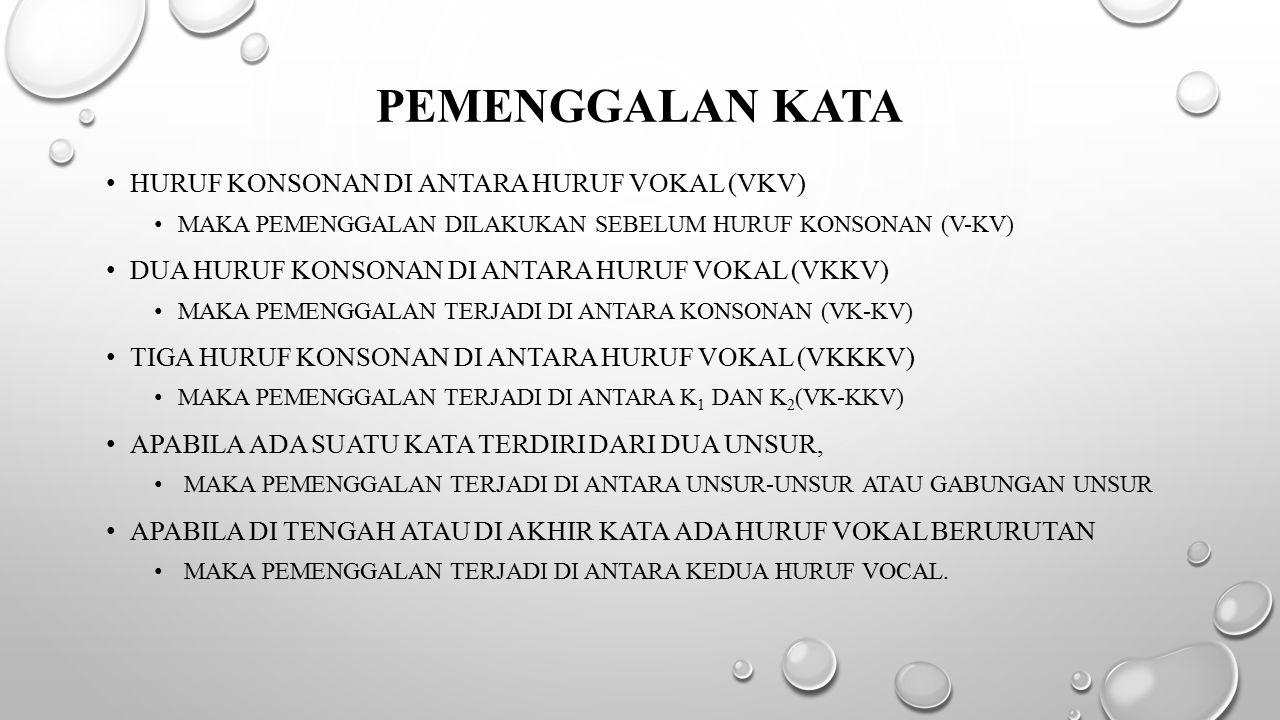 Pemenggalan kata huruf konsonan di antara huruf vokal (VKV)