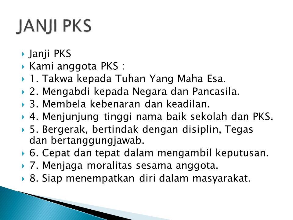JANJI PKS Janji PKS Kami anggota PKS :