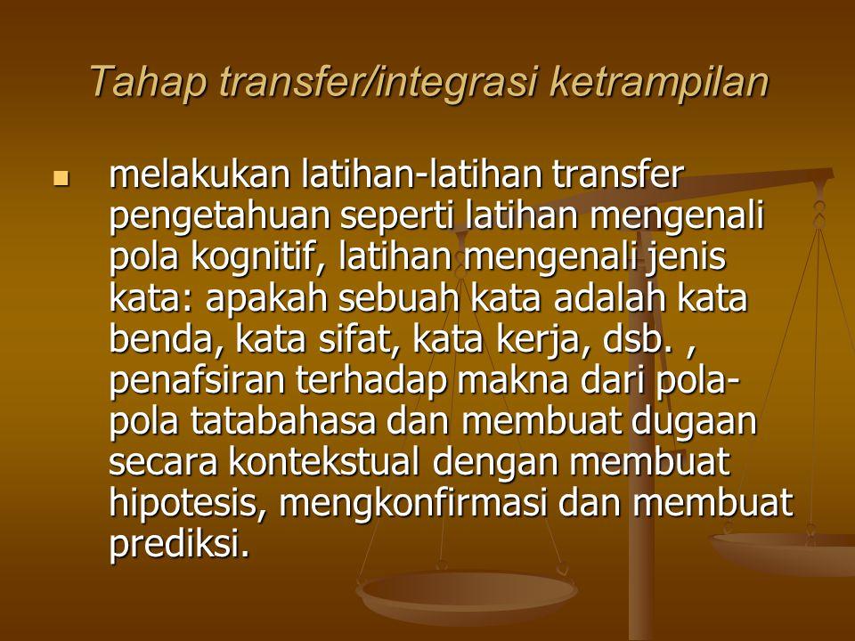 Tahap transfer/integrasi ketrampilan