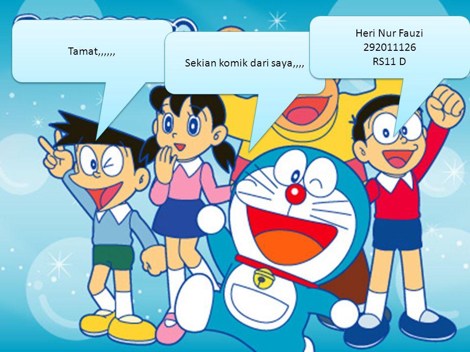 Heri Nur Fauzi 292011126 RS11 D Tamat,,,,,, Sekian komik dari saya,,,,