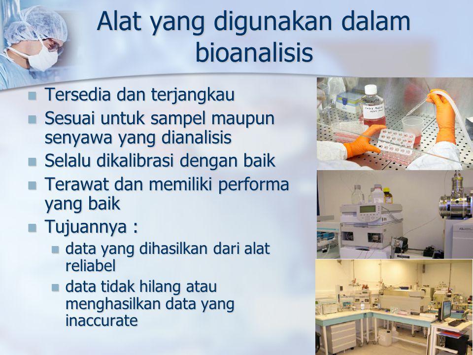 Alat yang digunakan dalam bioanalisis