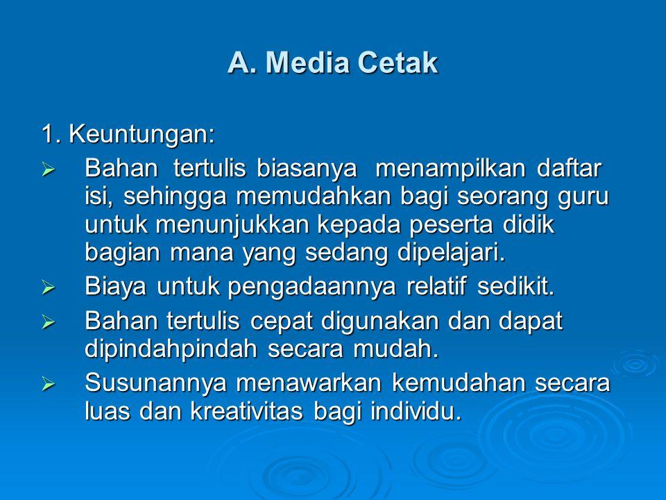A. Media Cetak 1. Keuntungan: