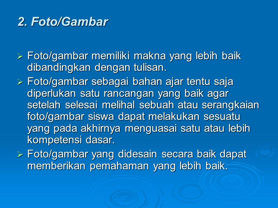 2. Foto/Gambar Foto/gambar memiliki makna yang lebih baik dibandingkan dengan tulisan.