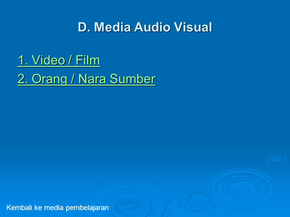 D. Media Audio Visual 1. Video / Film 2. Orang / Nara Sumber