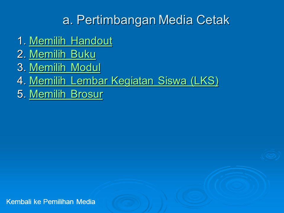 a. Pertimbangan Media Cetak