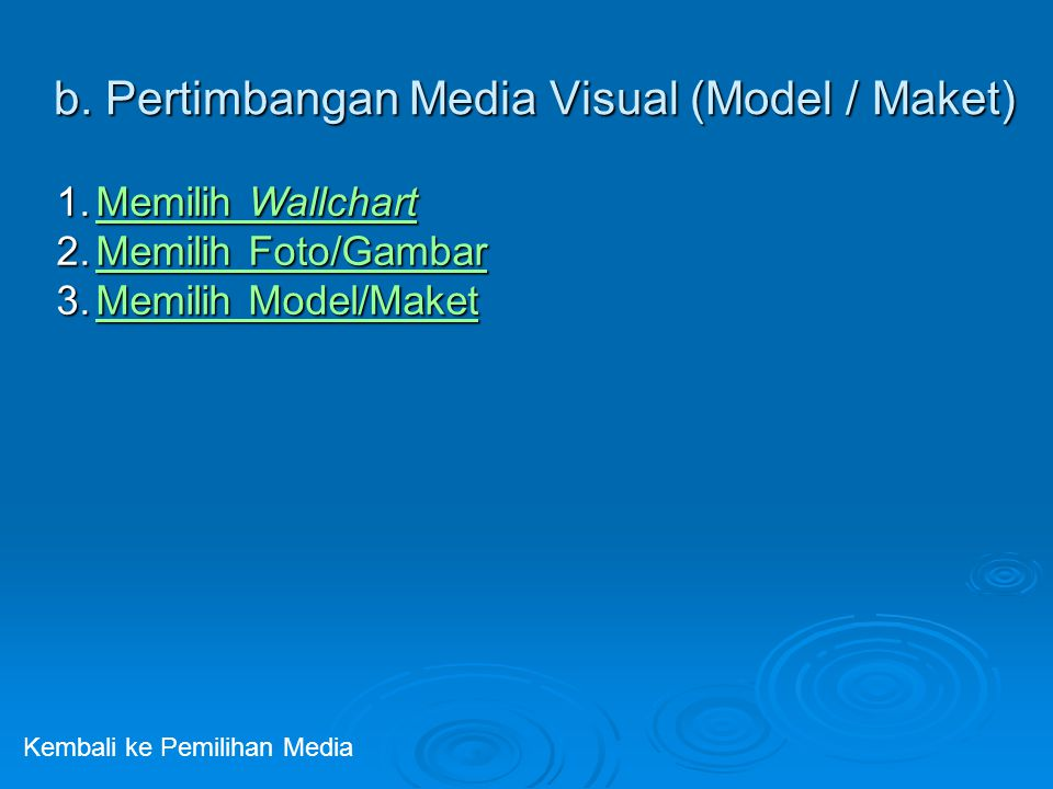 b. Pertimbangan Media Visual (Model / Maket)