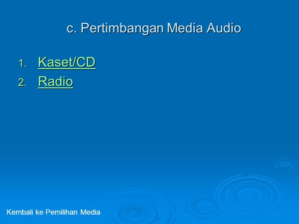c. Pertimbangan Media Audio