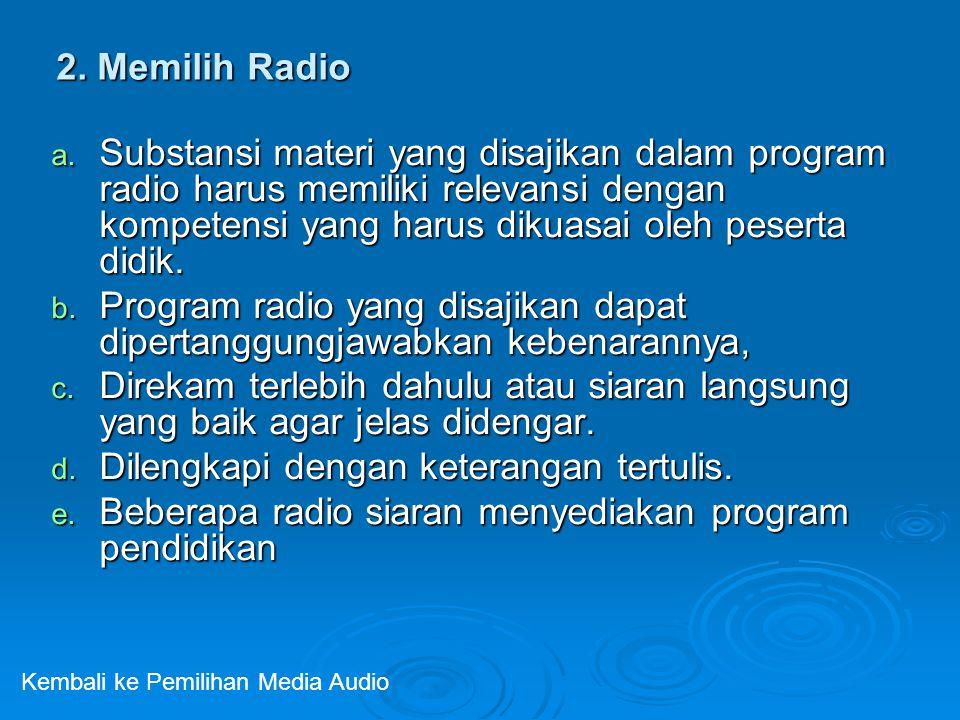 Program radio yang disajikan dapat dipertanggungjawabkan kebenarannya,