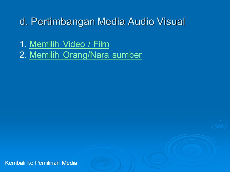 d. Pertimbangan Media Audio Visual