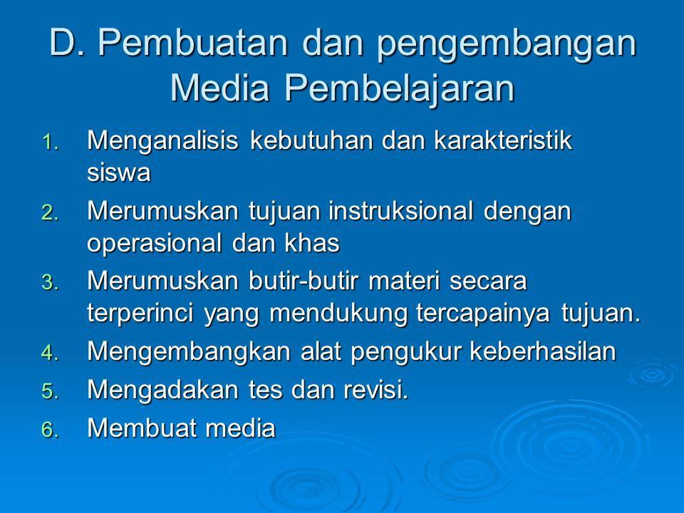 D. Pembuatan dan pengembangan Media Pembelajaran