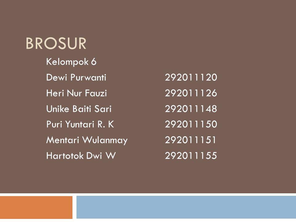 Brosur Kelompok 6 Dewi Purwanti 292011120 Heri Nur Fauzi 292011126