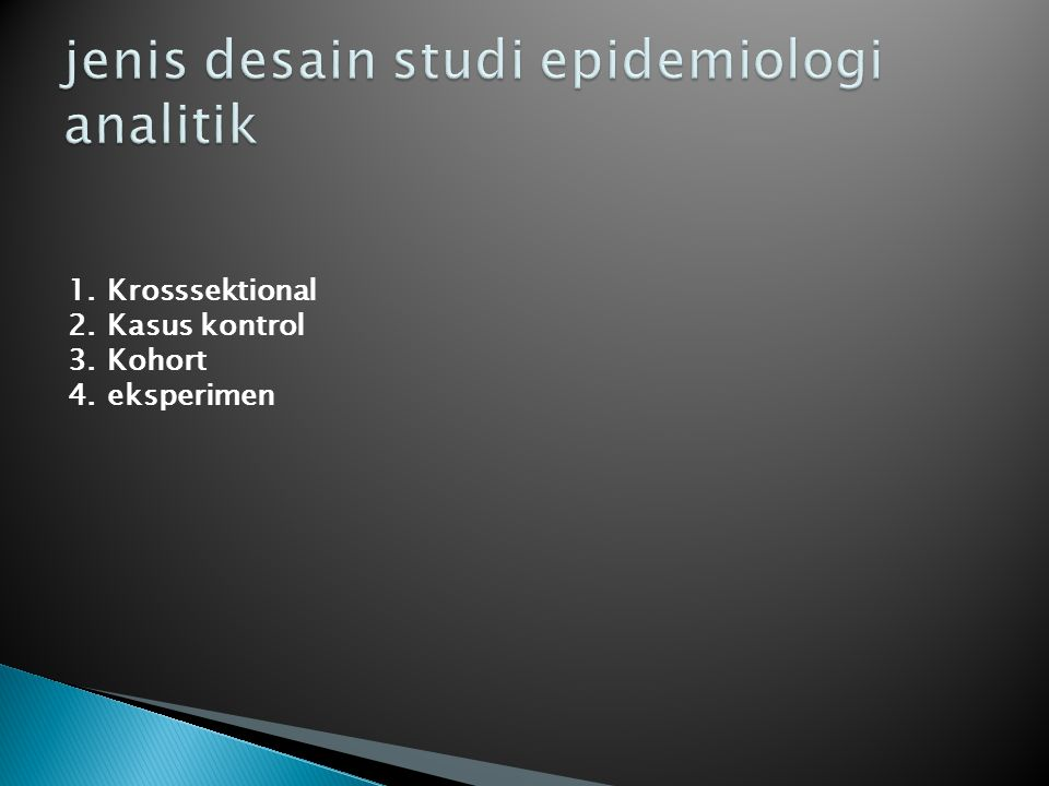 jenis desain studi epidemiologi analitik