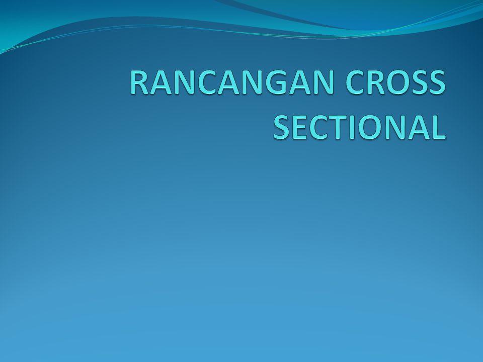 RANCANGAN CROSS SECTIONAL