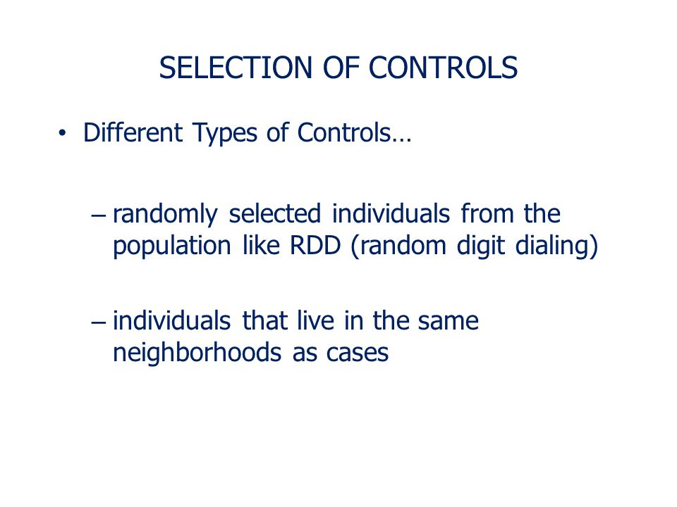 SELECTION OF CONTROLS Different Types of Controls…