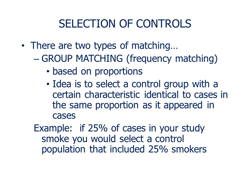 SELECTION OF CONTROLS There are two types of matching…