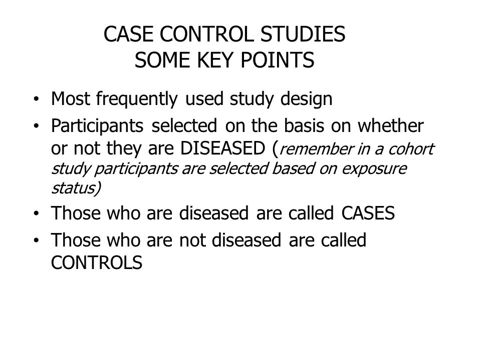 CASE CONTROL STUDIES SOME KEY POINTS