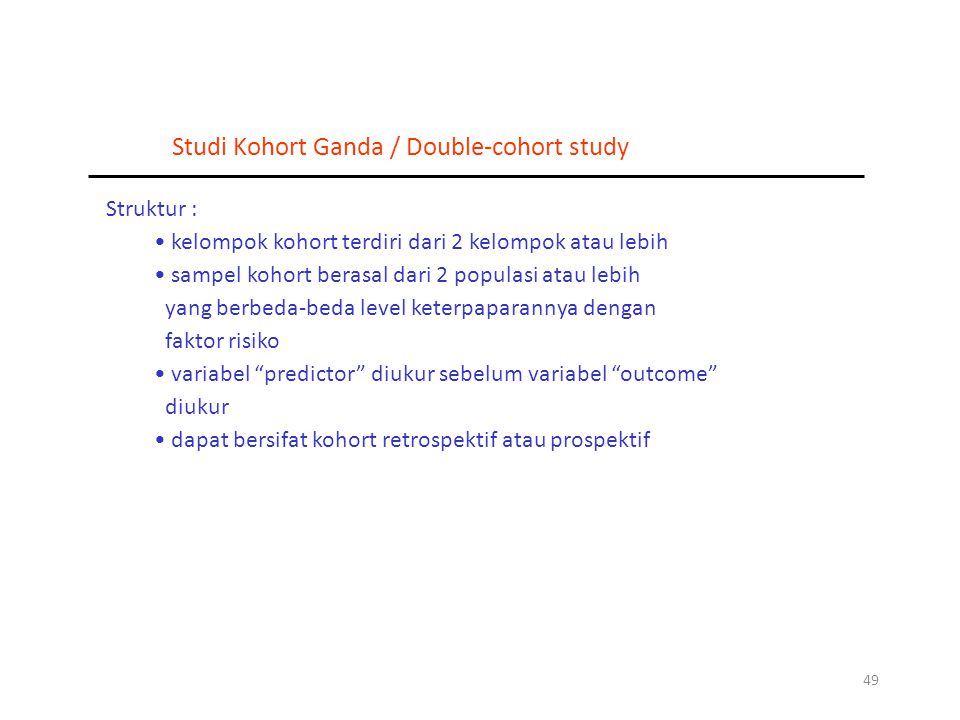 Studi Kohort Ganda / Double-cohort study