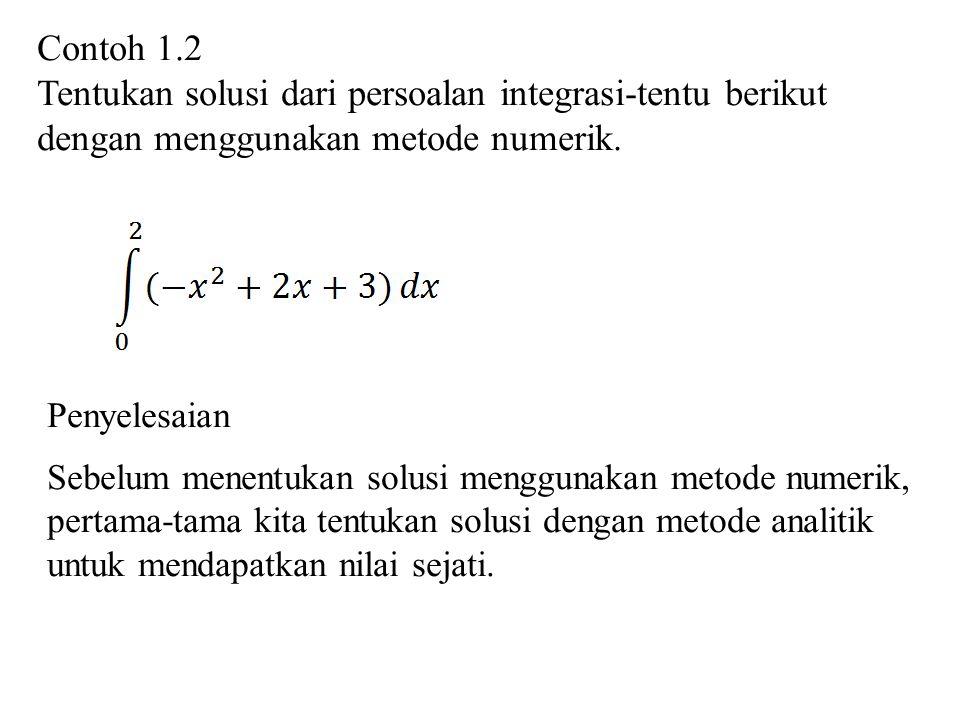 Tentukan solusi dari persoalan integrasi-tentu berikut