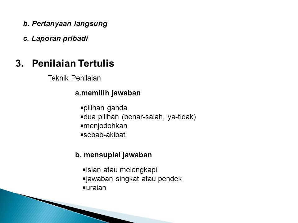 3. Penilaian Tertulis b. Pertanyaan langsung c. Laporan pribadi