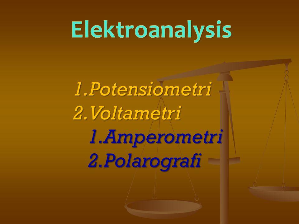 Elektroanalysis Potensiometri Voltametri Amperometri Polarografi