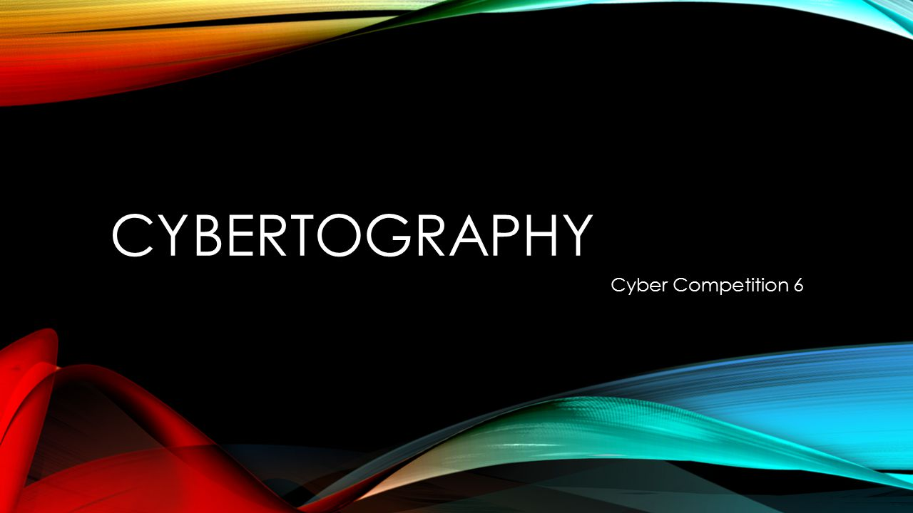 Cybertography Cyber Competition 6