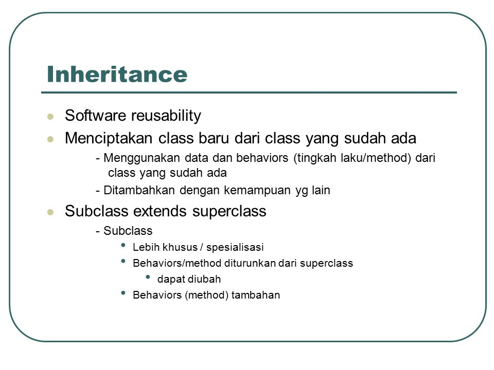Inheritance Software reusability