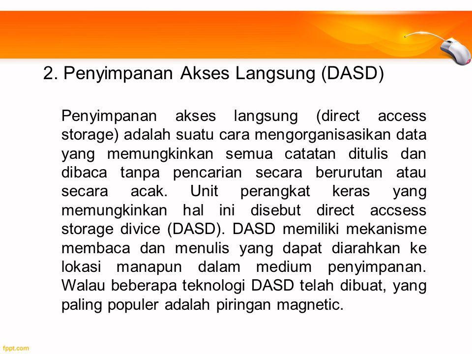 2. Penyimpanan Akses Langsung (DASD)