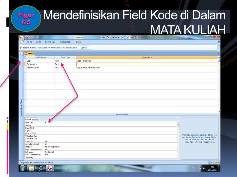 Mendefinisikan Field Kode di Dalam MATA KULIAH