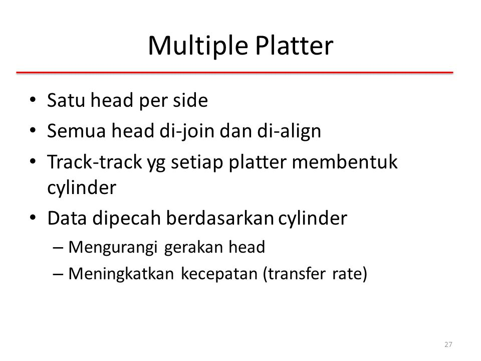 Multiple Platter Satu head per side Semua head di-join dan di-align