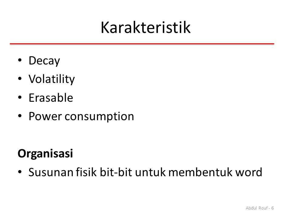 Karakteristik Decay Volatility Erasable Power consumption Organisasi