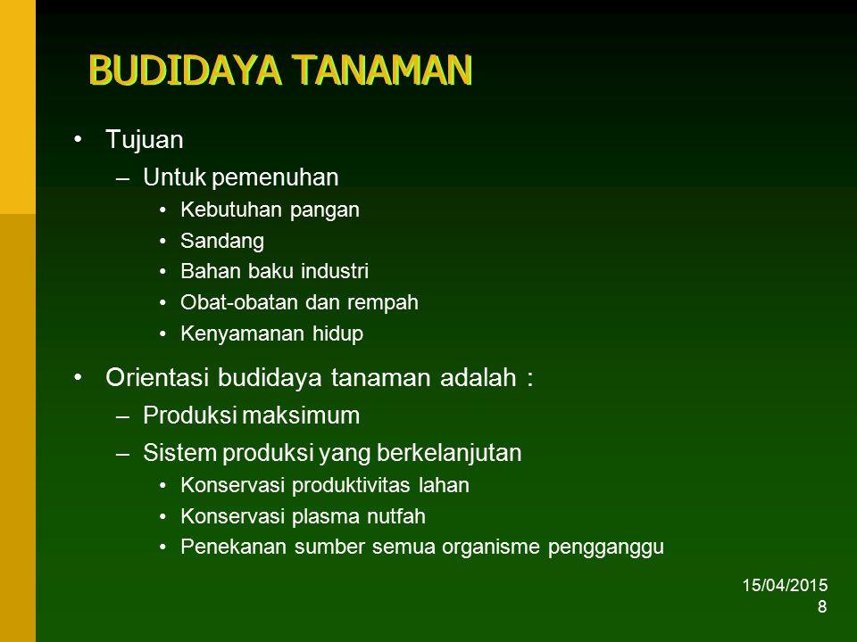 BUDIDAYA TANAMAN Tujuan Orientasi budidaya tanaman adalah :
