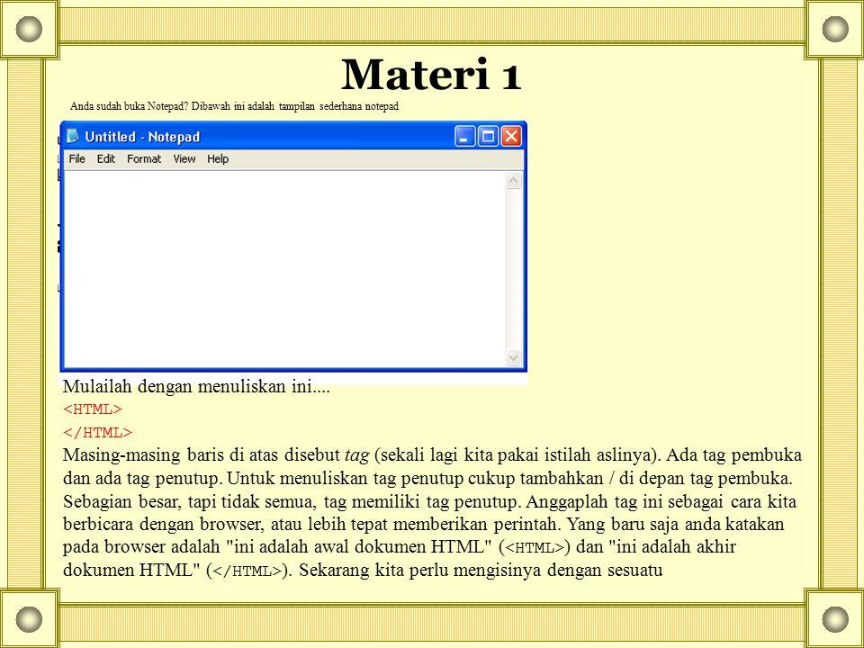 Materi 1 Mulailah dengan menuliskan ini....