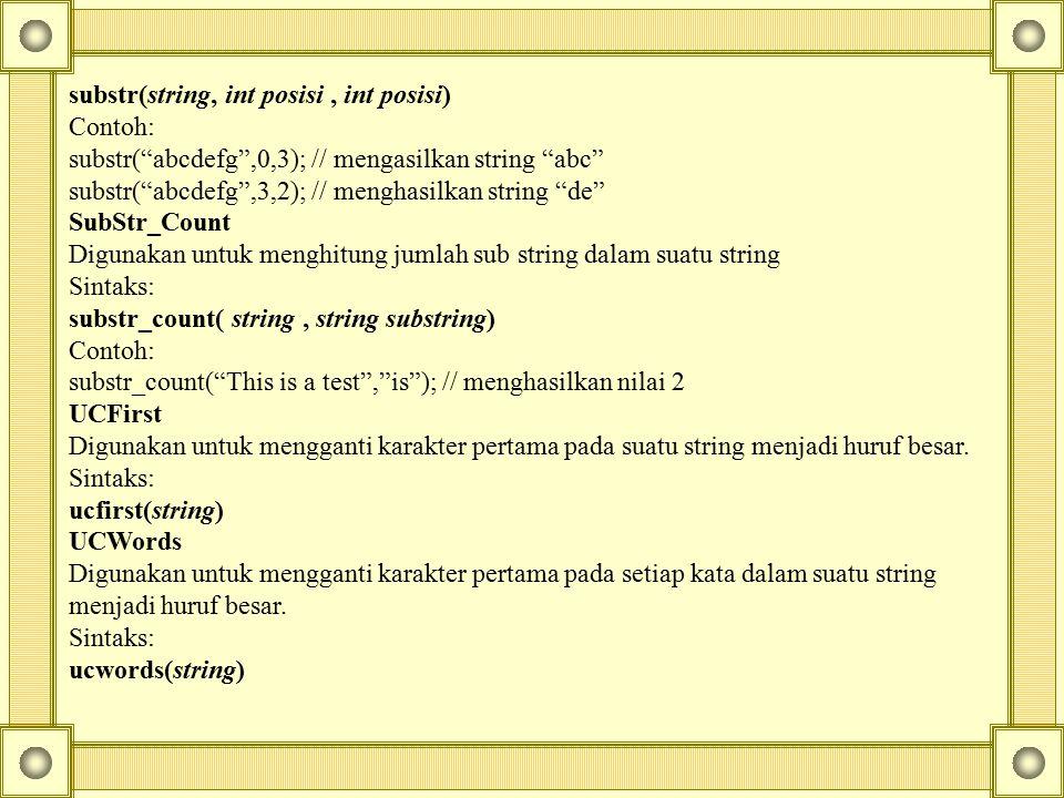 substr(string, int posisi , int posisi)