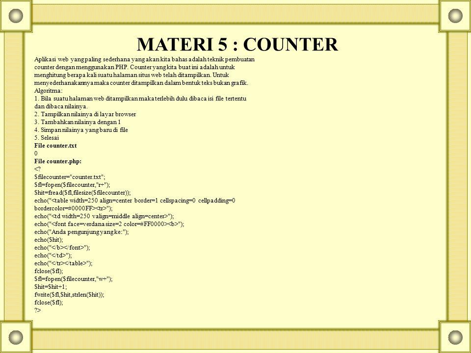 MATERI 5 : COUNTER Aplikasi web yang paling sederhana yang akan kita bahas adalah teknik pembuatan.