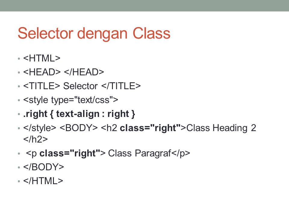 Selector dengan Class <HTML> <HEAD> </HEAD>