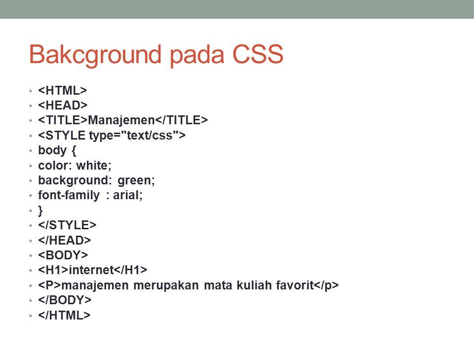 Bakcground pada CSS <HTML> <HEAD>