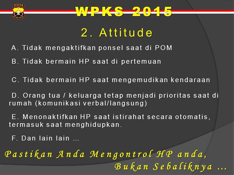 WPKS 2015 2. Attitude Pastikan Anda Mengontrol HP anda,