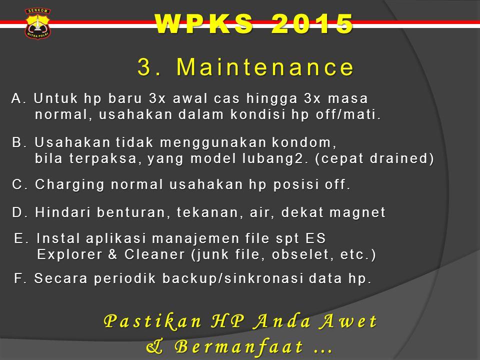WPKS 2015 3. Maintenance Pastikan HP Anda Awet & Bermanfaat …