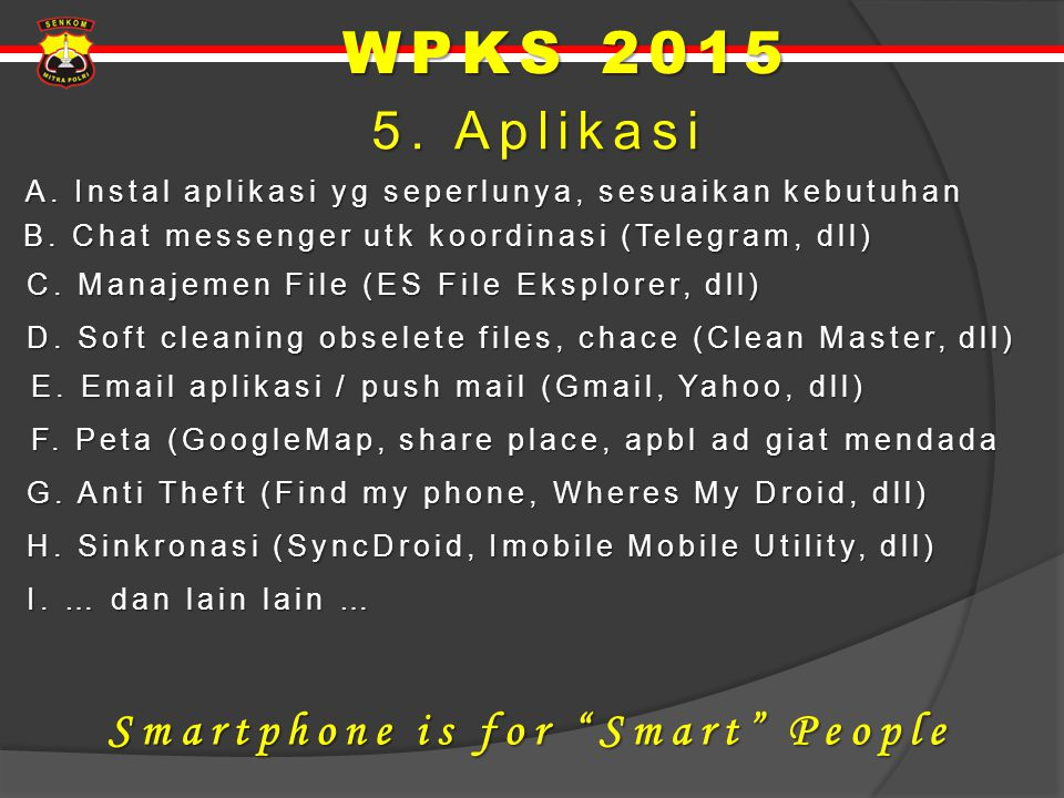 WPKS 2015 5. Aplikasi Smartphone is for Smart People