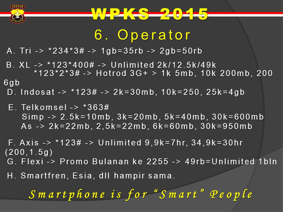 WPKS 2015 6. Operator Smartphone is for Smart People
