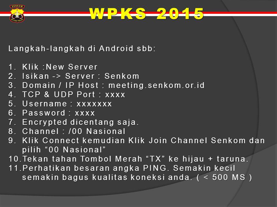 WPKS 2015 Langkah-langkah di Android sbb: Klik :New Server
