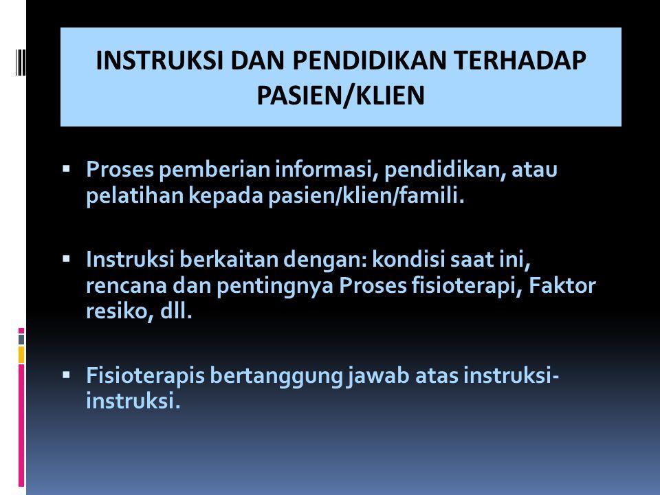 INSTRUKSI DAN PENDIDIKAN TERHADAP PASIEN/KLIEN