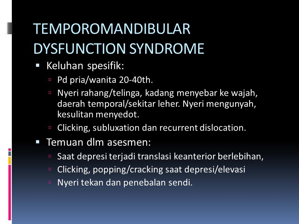 TEMPOROMANDIBULAR DYSFUNCTION SYNDROME