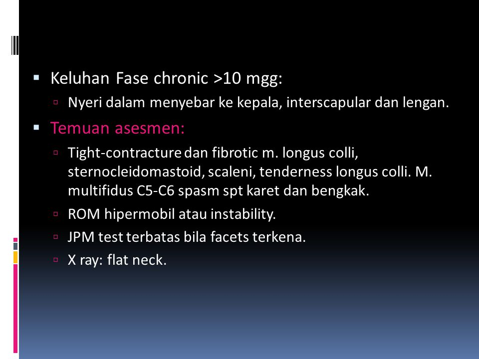 Keluhan Fase chronic >10 mgg: Temuan asesmen: