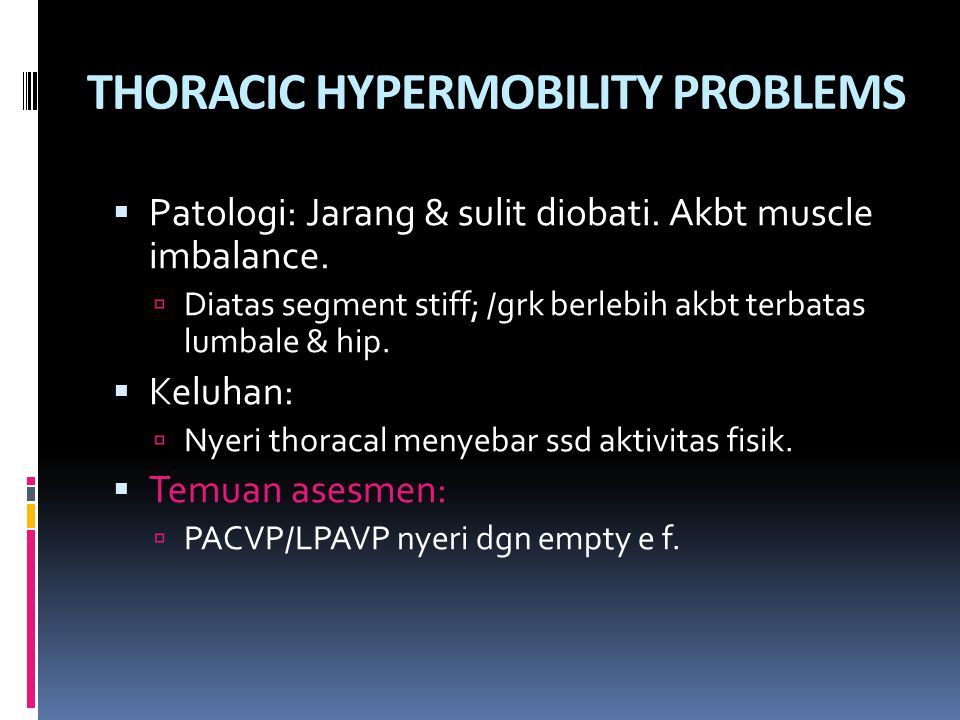 THORACIC HYPERMOBILITY PROBLEMS