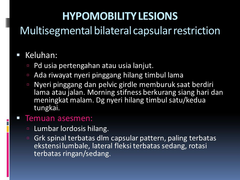 HYPOMOBILITY LESIONS Multisegmental bilateral capsular restriction