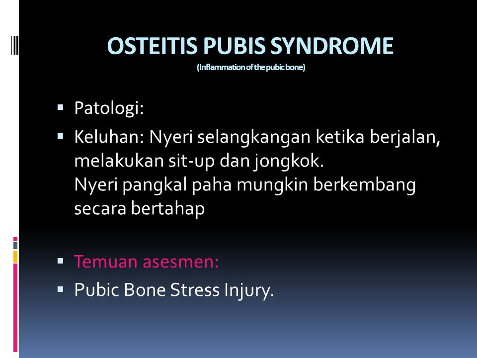 OSTEITIS PUBIS SYNDROME (Inflammation of the pubic bone)