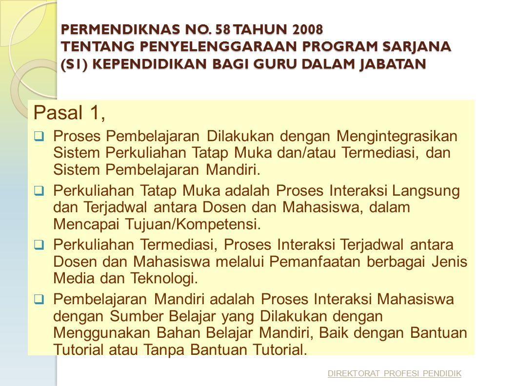 April 17 PERMENDIKNAS NO. 58 TAHUN 2008 TENTANG PENYELENGGARAAN PROGRAM SARJANA (S1) KEPENDIDIKAN BAGI GURU DALAM JABATAN.