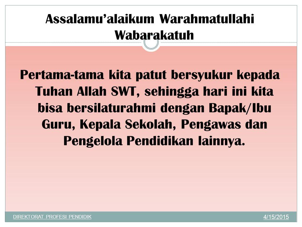 Assalamu'alaikum Warahmatullahi Wabarakatuh Pertama-tama kita patut bersyukur kepada Tuhan Allah SWT, sehingga hari ini kita bisa bersilaturahmi dengan Bapak/Ibu Guru, Kepala Sekolah, Pengawas dan Pengelola Pendidikan lainnya.