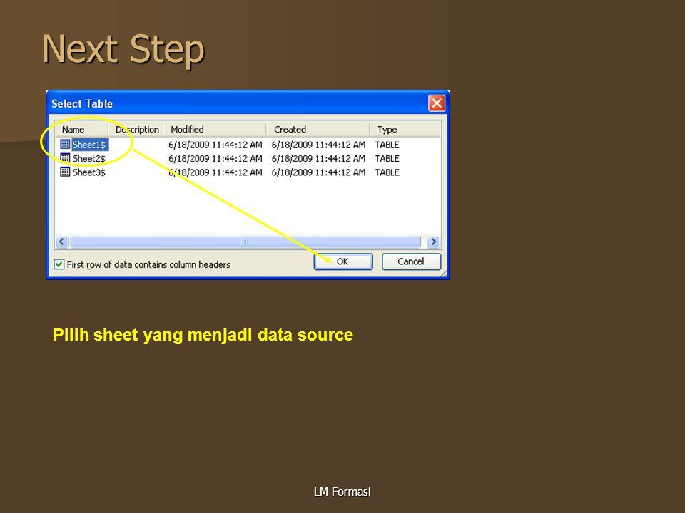 Next Step Pilih sheet yang menjadi data source LM Formasi